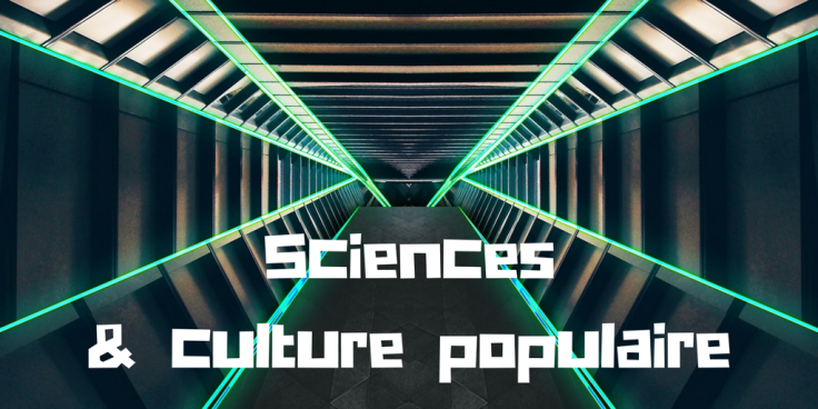 Sciences & culture populaire (1)