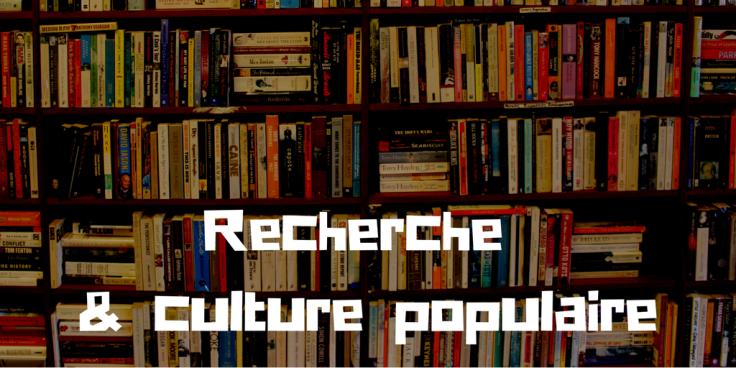 recherche et culture populaire